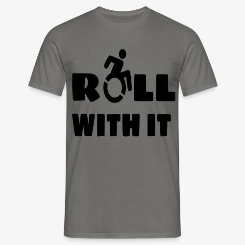 > Ik rol met mijn rolstoel, roller, gehandicapt - Mannen T-shirt