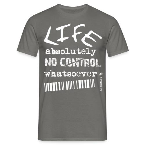 life no control tekst wit - Mannen T-shirt