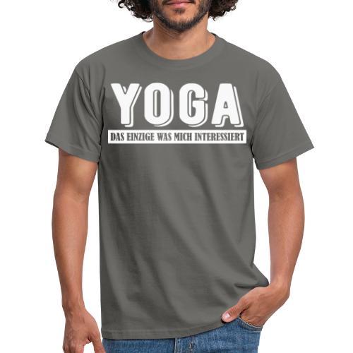 Yoga - das einzige was mich interessiert. - Männer T-Shirt