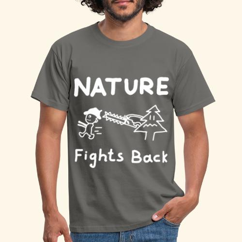 Nature fights back - Männer T-Shirt