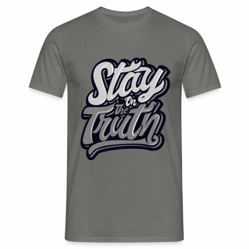 Stay the Truth - T-shirt Homme