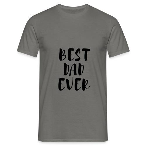 BEST DAD EVER - Männer T-Shirt