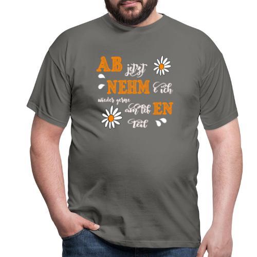 AB jetzt NEHMe ich wieder gerne am lebEN teil - Männer T-Shirt
