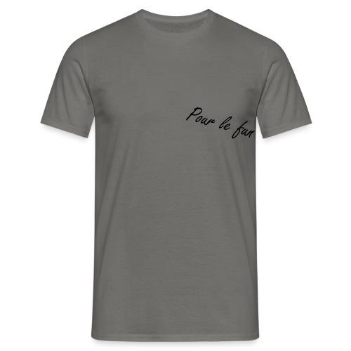 Pour le fun ! - T-shirt Homme