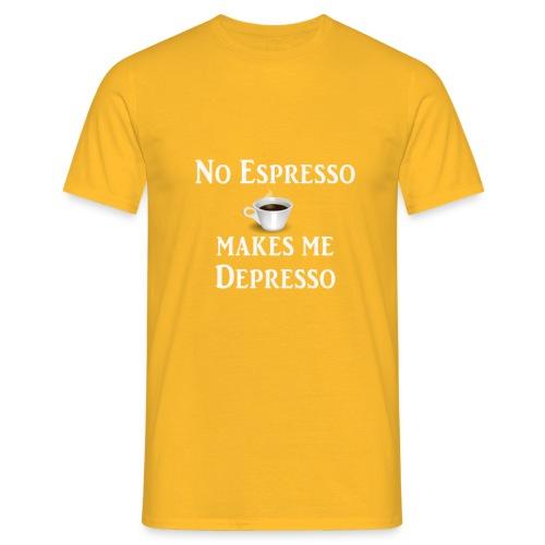 No Esspresso Depresso - Fun T-shirt coffee lovers - Men's T-Shirt