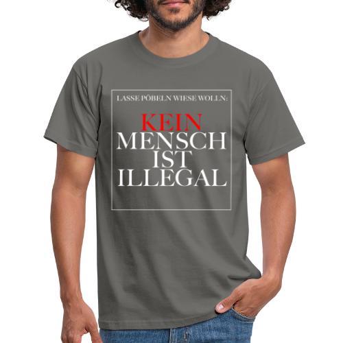 Kein Mensch ist illegal - Männer T-Shirt
