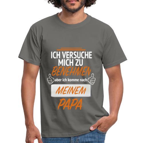 Ich komme nach meinem Papa - Männer T-Shirt