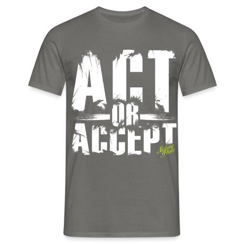 Stefano Pluto - ACT OR ACCEPT - Männer T-Shirt
