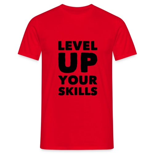 LEVEL UP YOUR SKILLS - Men's T-Shirt