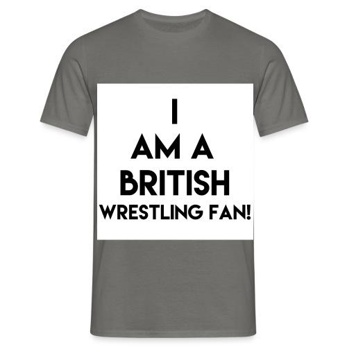 I Am A UK Wrestling Fan - Men's T-Shirt