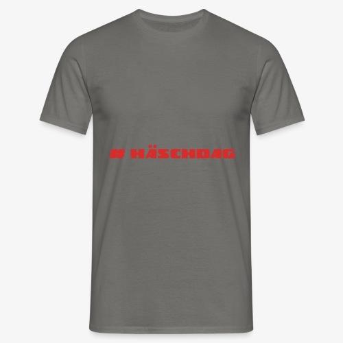 Haeschdag - Männer T-Shirt