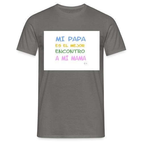 Mi Papa es - Männer T-Shirt