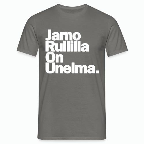 Jarno Rullilla On Unelma. - Miesten t-paita