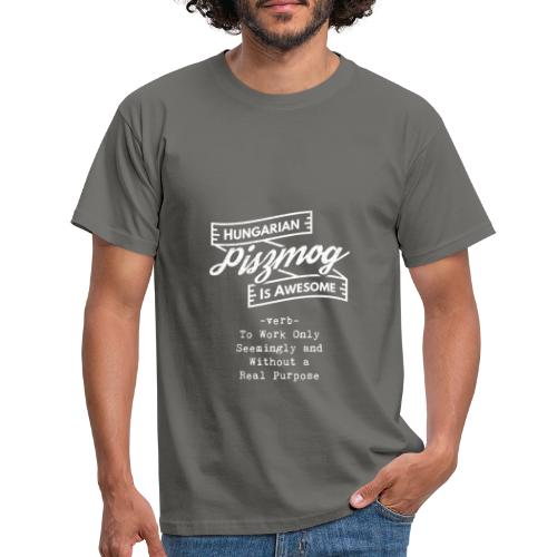 Piszmog - Hungarian is Awesome (white fonts) - Men's T-Shirt