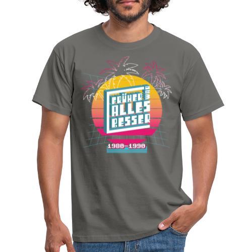 Früher war ALLES besser - 80er - Männer T-Shirt