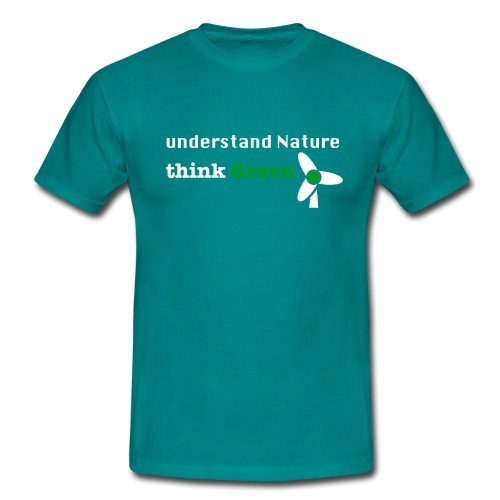 Understand Nature! And think Green. - Men's T-Shirt