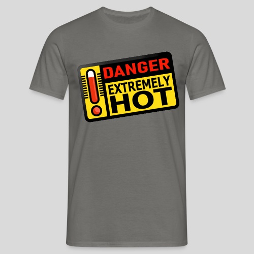 Danger! Extremely Hot - Männer T-Shirt