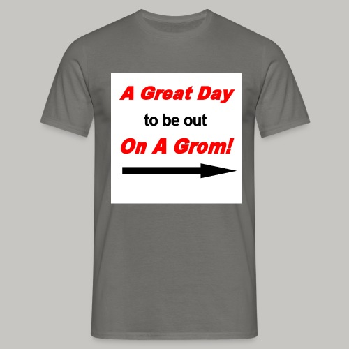 A Great Day For A Ride On A Grom - Men's T-Shirt