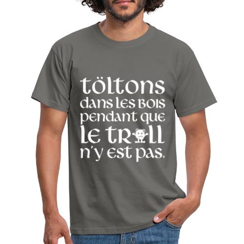 Töltons dans les bois MT23 - T-shirt Homme