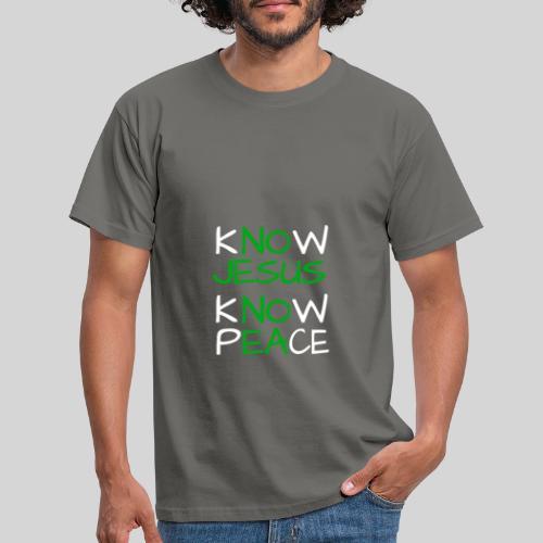 know Jesus know Peace - kenne Jesus kenne Frieden - Männer T-Shirt