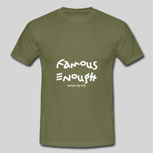 Famous enough known by God - Männer T-Shirt