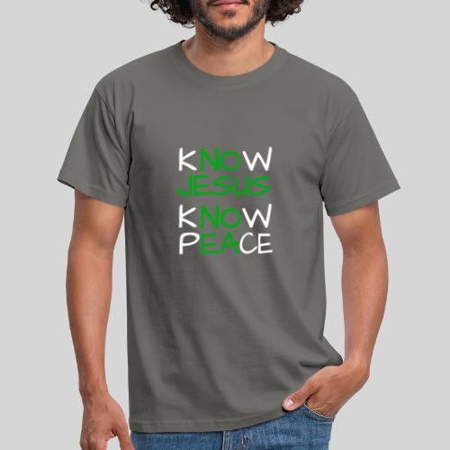 know Jesus know Peace - kenne Jesus kenne Frieden - Männer T-Shirt
