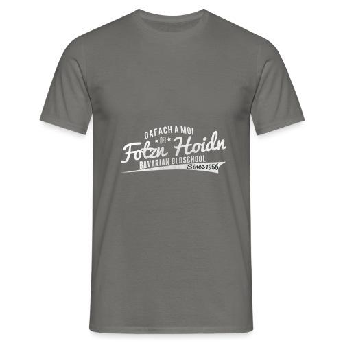 Fotzn Hoidn Bavarian Oldschool - Männer T-Shirt
