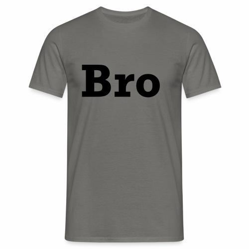 Bro - Männer T-Shirt