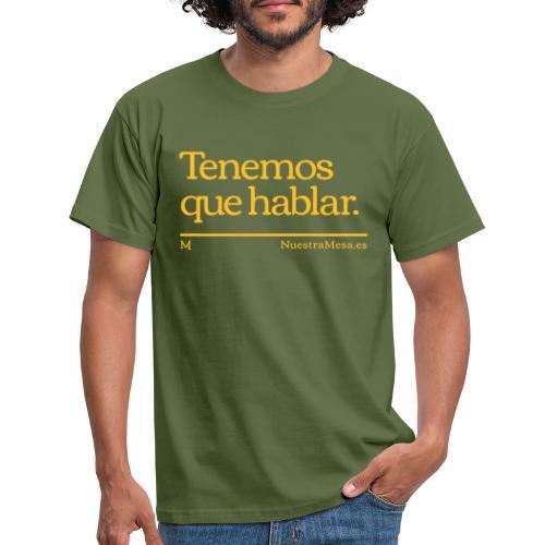 Tenemos que hablar - Camiseta hombre