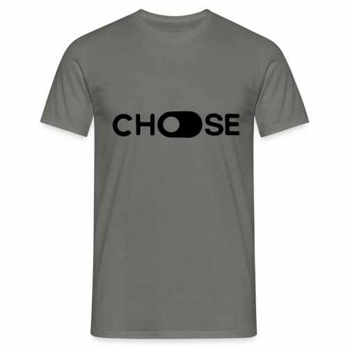 choose - Männer T-Shirt