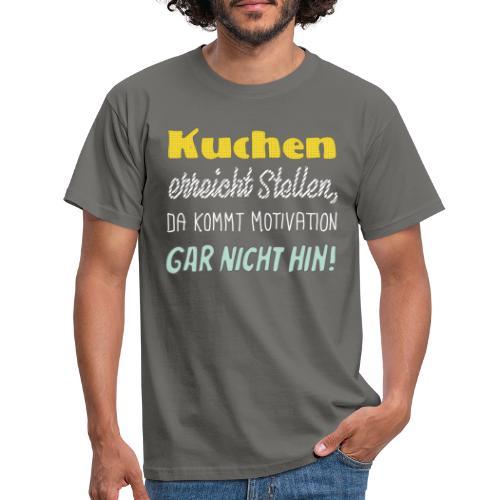 Kuchen die beste Motivation - Männer T-Shirt