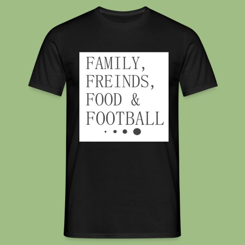 Family, Freinds, Food & Football - T-shirt herr