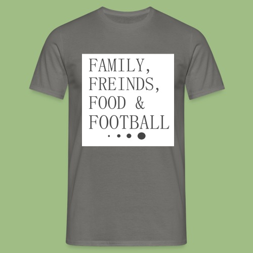 Family, Freinds, Food & Football - T-shirt herr