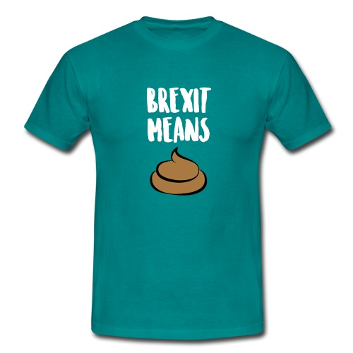 Brexit Means B******T - Men's T-Shirt