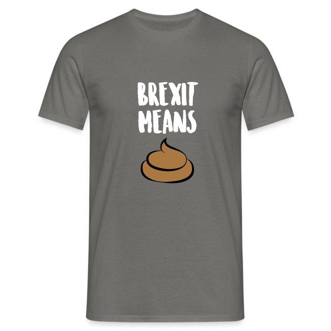 Brexit Means B******T