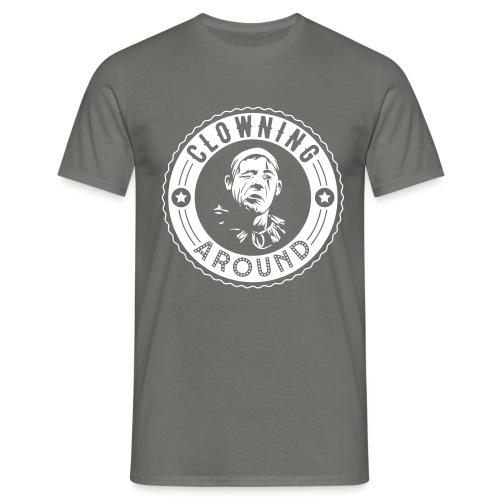 CLOWNING AROUND - Männer T-Shirt