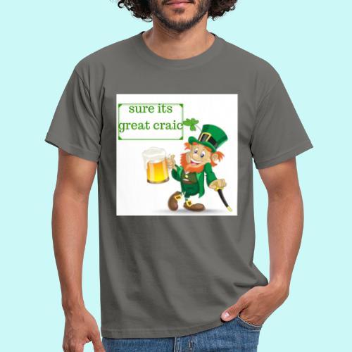 sure its great craic - Men's T-Shirt