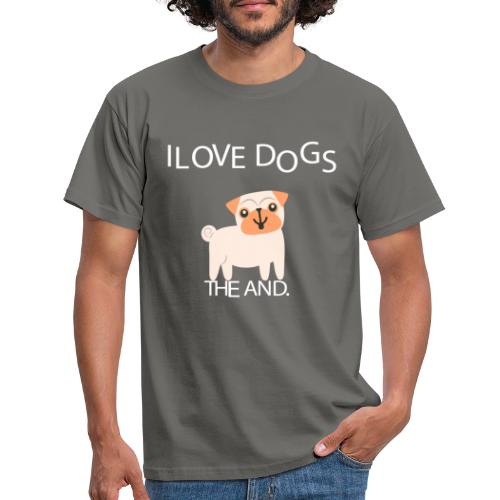 I LOVE DOGS THE AND - Camiseta hombre