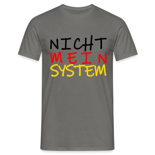 NICHT MEIN SYSTEM - Männer T-Shirt