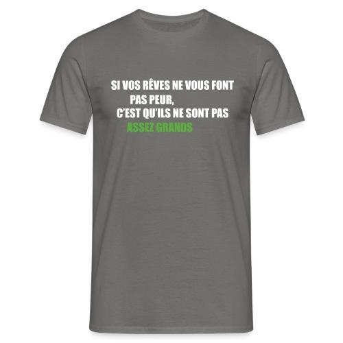 Rêvez grand! - T-shirt Homme