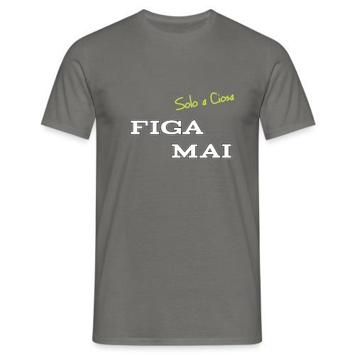 FIGA MAI - Maglietta da uomo