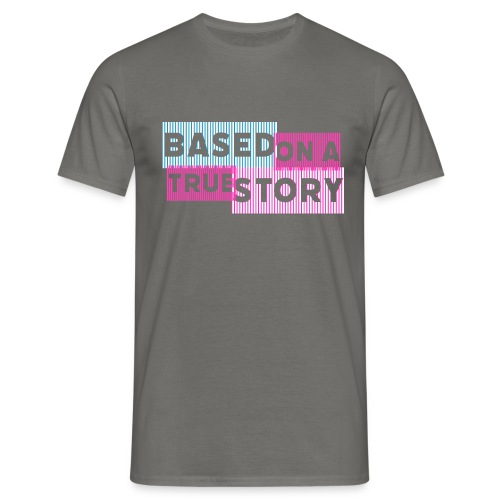 Based on a true Story - Männer T-Shirt