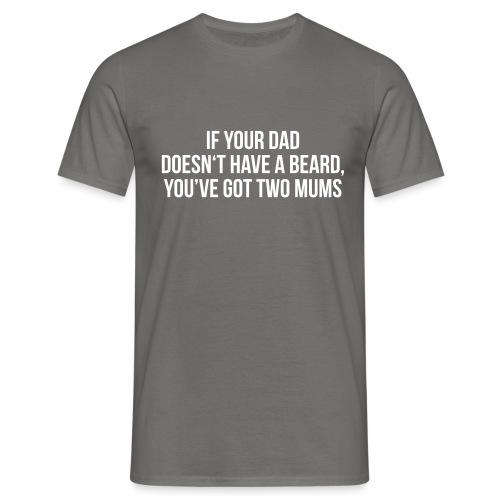 NoBeardTwoMums - Männer T-Shirt