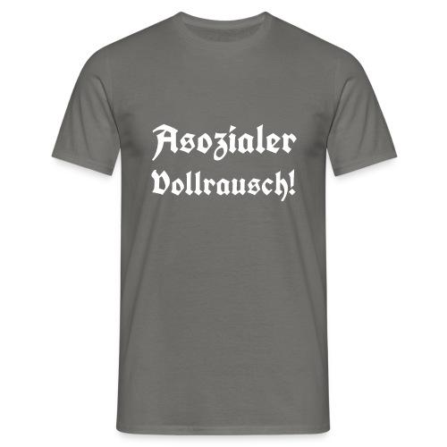 Asozialer Vollrausch3 - Männer T-Shirt