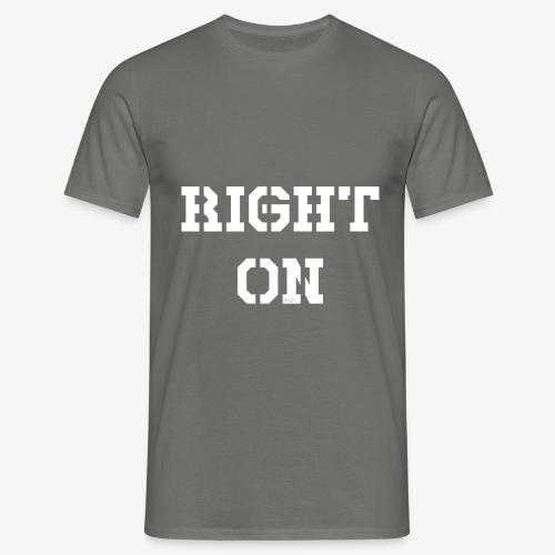 Right On - white - Männer T-Shirt
