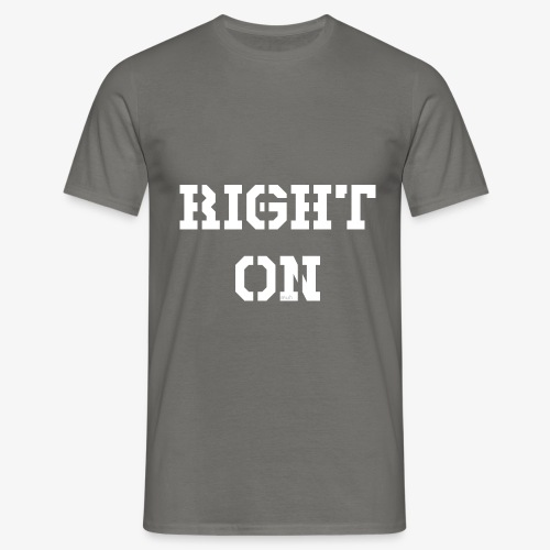 Right On - white - Männer T-Shirt