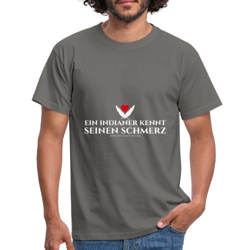 Ein Indianer kennt (k)seinen Schmerz – weiß - Männer T-Shirt