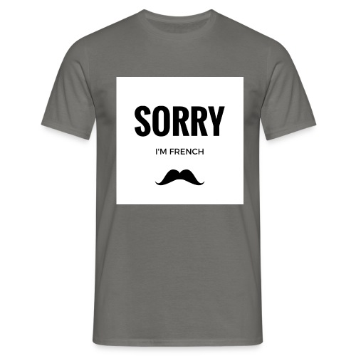 SORRY, i am french - T-shirt Homme