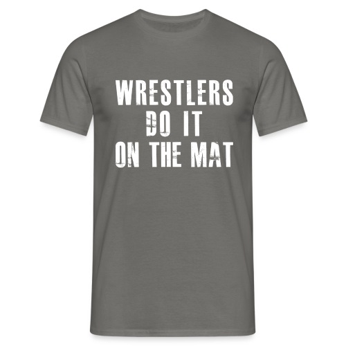 camp2017_wrestlers_do_it - Männer T-Shirt