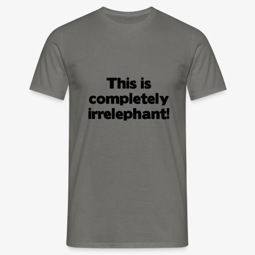 Irrelephant - Männer T-Shirt